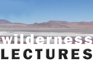 Forthcoming speakers at Wilderness Lectures